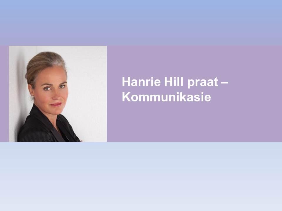 Hanrie Hill praat Kommunikasie